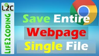 How to Save an Entire Webpage in a Single File of MHT or MHTML Format using Chrome