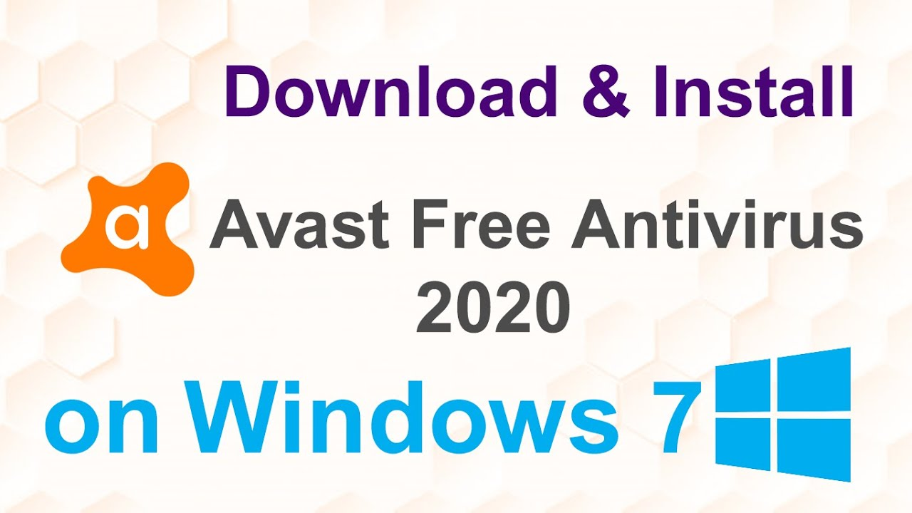 How To Download And Install Avast Free Antivirus 2020 On Windows 7 Youtube