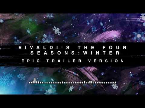 Vivaldi&39;s Four Seasons: Winter - Epic Trailer