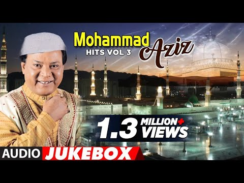 ► MOHAMMAD AZIZ HITS-VOL-3 (Audio Jukebox) || Latest Song 2018 || T-Series Islamic Music