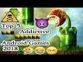 Top 5 Most Addictive Game for Android & IOS  || Games Tricks and Tips 2018