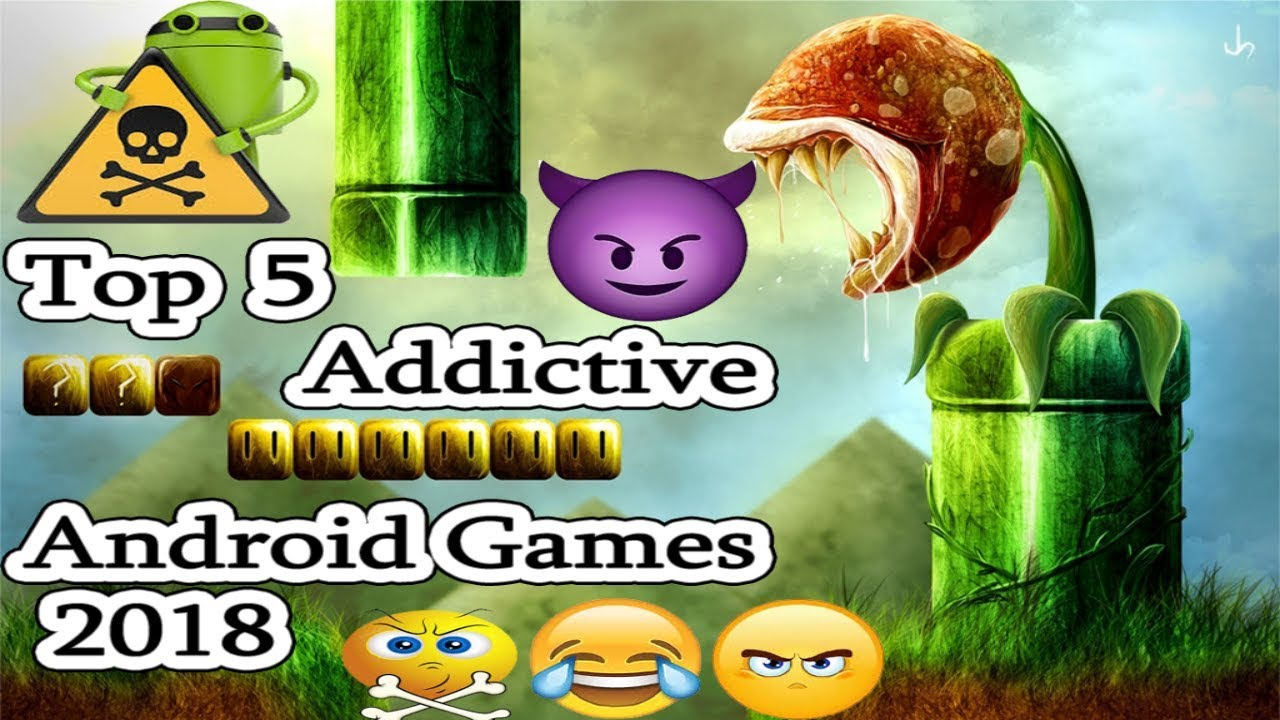 Top 5 Most Addictive Game for Android & IOS    Games Tricks and Tips 2018