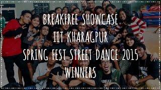Breakfree | Winners Of Street Dance @spring Fest 2015 Iit Kgp