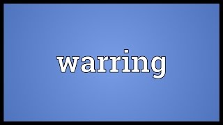 Warring Meaning