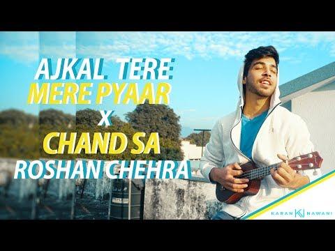 Aaj Kal Tere Mere Pyar Ke Charche /Ye Chand Sa Roshan Chehra I UKULELE Mashup I Karan Nawani