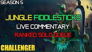 ✔ Challenger Jungle Fiddlesticks [Ranked] - SEASON 5 - Ep. 33 | LIVE Commentary| League of Legends