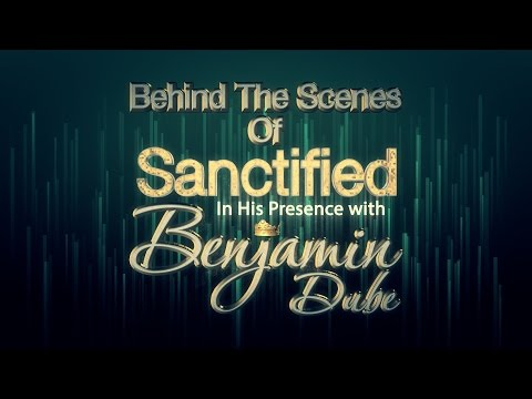 Sanctified In His Presence - Behind The Scenes