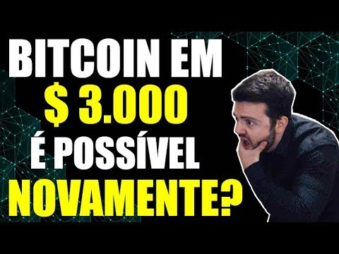 Bitcoin Poderá Voltar Em $ 3.000? Minha Opinião Sobre!