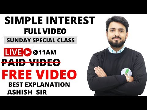 SIMPLE INTEREST (  PAID VIDEO FREE ) BEST EXPLANATION ASHISH SIR
