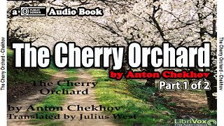 The Cherry Orchard [Part 1 of 2] by Anton Chekhov || Audio Book