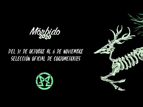 MORBIDO FEST 2020 |   Oct 31 - Nov 15 | SELECCION OFICIAL    Cortometrajes - Short Film Selection
