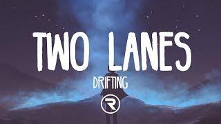 Two Lanes - Drifting