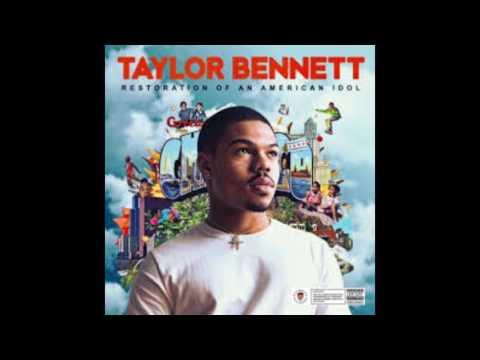 Restoration of an American Idol - Taylor Bennett (FULL MIXTAPE)
