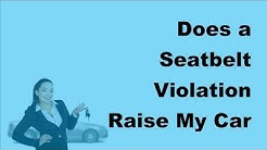 2017 Car Insurance Rates   Does a Seatbelt Violation Raise My Car Insurance Rates