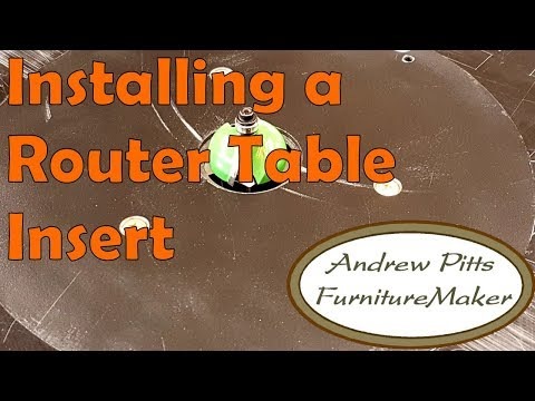 Installing a Router Table Insert: Andrew Pitts ~ FurnitureMa