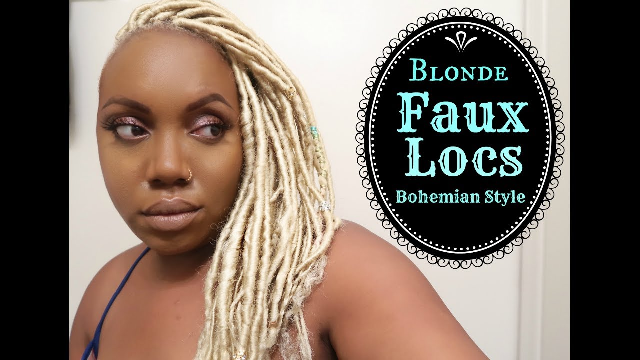 How To Blonde Faux Locs Bohemian Style Youtube