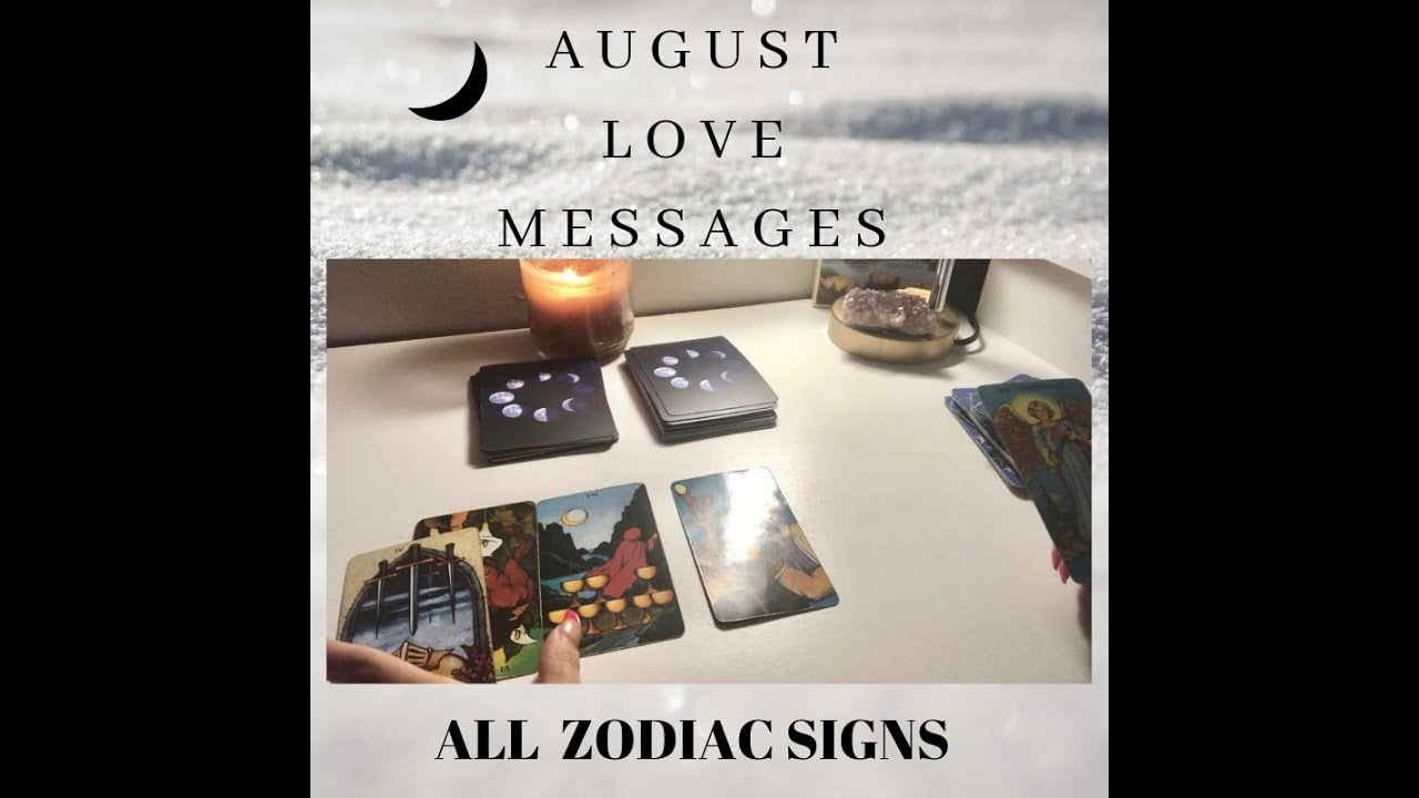 AUGUST LOVE MESSAGES💔❤️- ALL ZODIAC SIGNS 🔮