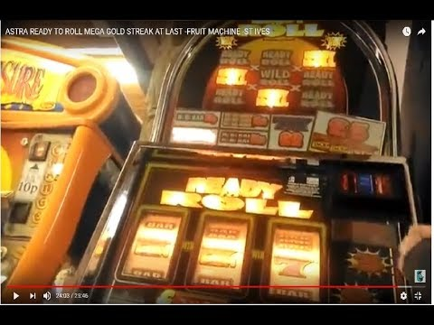 GOLD STREAK AT LAST 48+ ASTRA READY TO ROLL - MEGA STREAK -FRUIT MACHINE -ST IVES