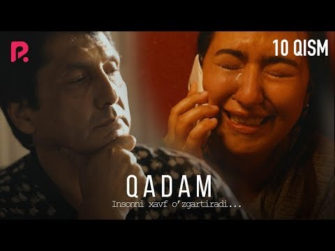 Qadam (o'zbek serial) | Кадам (узбек сериал) 10-qism