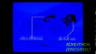 Exotica (Desire) (Jai LeFunk/Disco Delirious/Spiderman Track)
