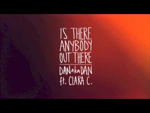 """DANakaDAN ft Clara C - """"Is There Anybody Out There"""" (Official Single)"""