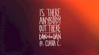 "DANakaDAN ft Clara C - ""Is There Anybody Out There"" (Official Single)"