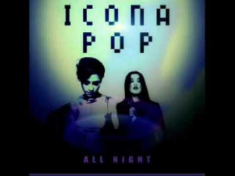 Icona Pop - All Night (LYRIC IN DESCRIPTION)