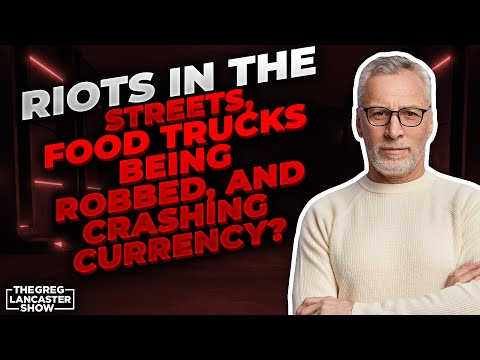 RIOTS IN THE STREETS, Food Trucks being Robbed, and Crashing Currency?,  John Paul Jackson