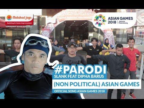 MATAHARI JAYA - PARODI ASIAN DANCE - SLANK Ft. DIPHA BARUS - Official Song Asian Games 2018
