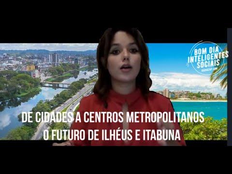DE CIDADES A CENTROS METROPOLITANOS. O FUTURO DE ILHÉUS E ITABUNA