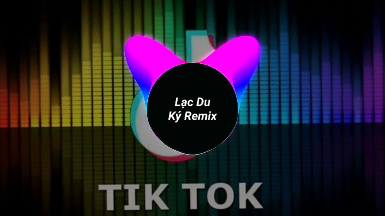 Lạc Du Ký Remix Nhạc Trung Quốc Hay Nhất Youtube