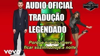 Sam Smith, Normani - Dancing With A Stranger (TRADUÇÃO) (LEGENDADO) (Audio Oficial)