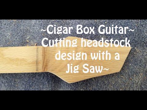 Cigar Box Guitar - Cutting the headstock design using a Jig Saw. DIY.