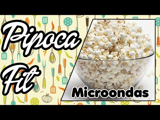 "#11 - Pipoca Fit de Microondas (Sem Gordura e Sem Ã""leo) - Microwave popcorn Fit (No Fat and No Oil)"
