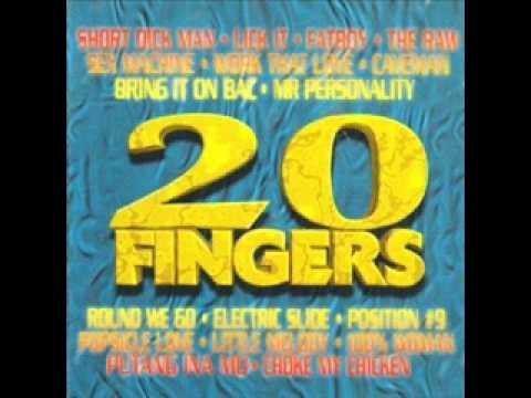 20 FINGERS - choke my chicken