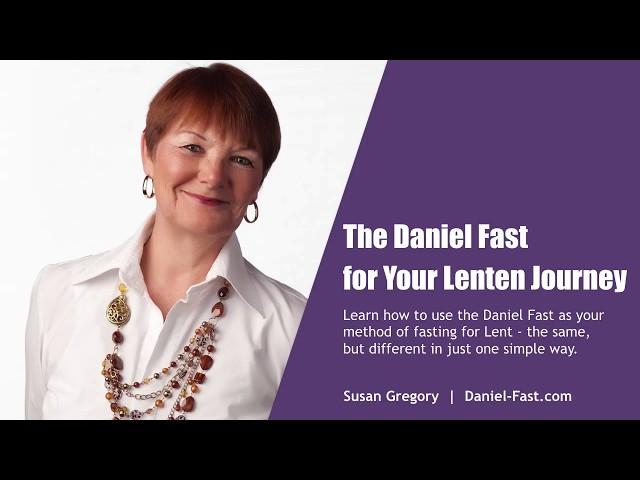 The Daniel Fast for Your Lenten Journey