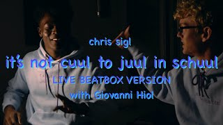 Chris Sigl - It's Not Cuul to Juul in Schuul (Live Beatbox Version) [feat. @gihiol]
