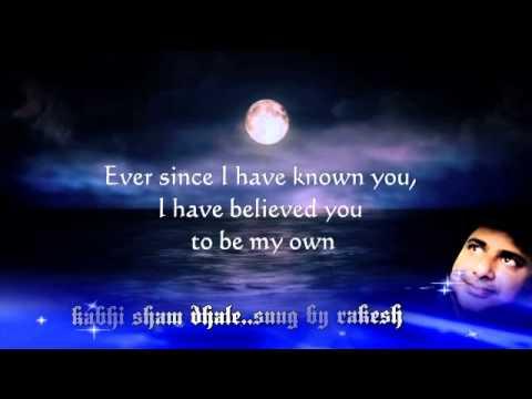Kabhi sham dhale. Sung by rakesh youtube.