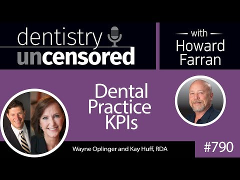 790 Dental Practice KPIs with Wayne Oplinger and Kay Huff RDA of Benco Dental : Dentistry Uncensored