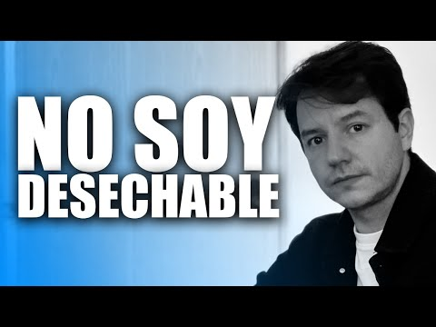 NO SOY DESECHABLE