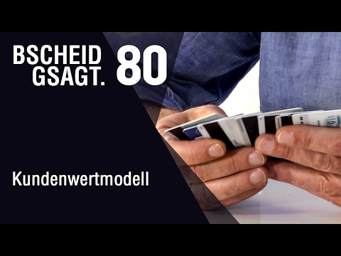 Bscheid gsagt - Folge 80: Kundenwertmodell