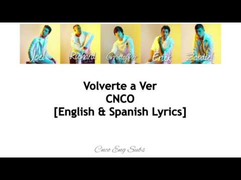 CNCO- Volverte a Ver (English/Spanish Lyrics)