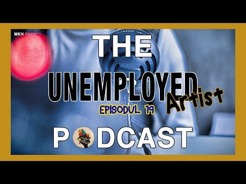 """The Unemployed Artist Podcast: Episodul 19 """"You don't have a type, you just like men"""""""