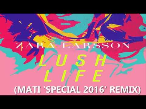 Zara Larson - Lush Life (MATI 'SPECIAL 2016' REMIX) [FREE DOWNLOAD]
