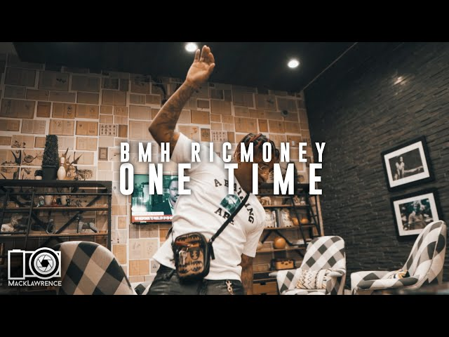 BMH RicMoney - One Time - Dir By @Mack Lawrence Films