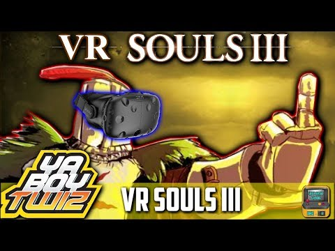 VR SOULS: (virtual reality DarkSouls 3 )