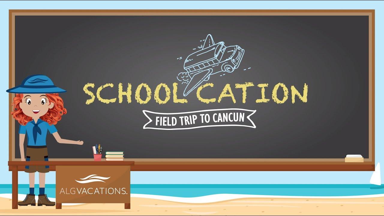 ALG Vacations™ Presents: Schoolcation in Cancun & Riviera Maya
