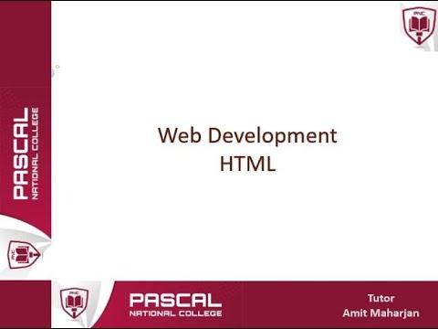 Web Development - Part 1   HTML Basics (Organized By Pascal National College)
