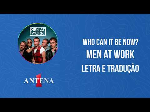 Video - Men At Work - Who Can It Be Now? (Letra e Tradução)