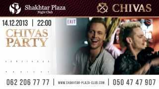 2013.12.14 @ Shakhtar Plaza Club @ CHIVAS PARTY  Sunstroke Project @ Teaser